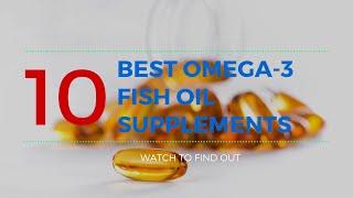 Top 10 Omega-3 Fish Oil Supplements on Amazon
