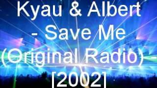 Watch Kyau & Albert Save Me video