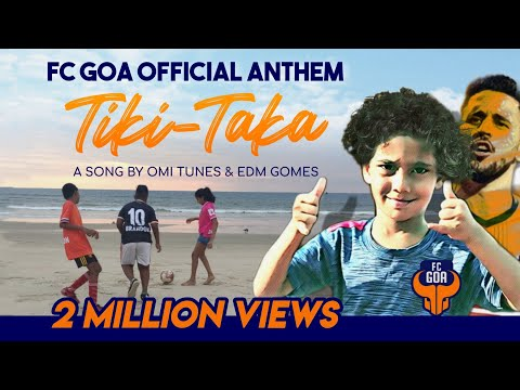 Tiki-Taka (Vamos Goa) - The Goan Football Song feat. FC Goa 2018