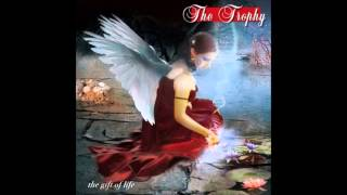 The Trophy - The Gift Of Life (Full Album)