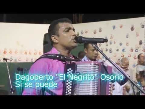 Si Se Puede - Dagoberto el Negrito Osorio video