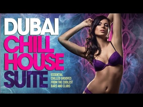 DUBAI Chill House Suite ✭ Full Album | Essential Chilled Grooves from the Coolest Bars & Clubs