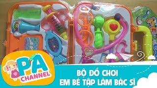 Mở bộ đồ chơi em bé tập làm bác sĩ   Bác Sỹ Khám Bệnh cho búp bê trẻ em    PA Channel