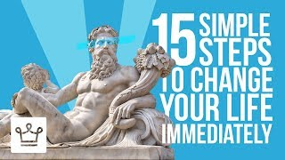 15 SIMPLE Steps To Change Your Life Immediately