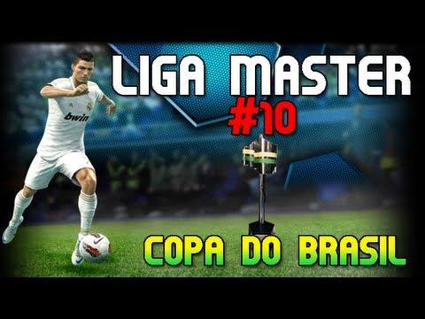 Liga Master #10 - Final da Copa do Brasil