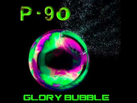 P-90 - glory bubble FEAT. Charlie Shamp (CHRISTIAN DUBSTEP) FREE DOWNLOAD