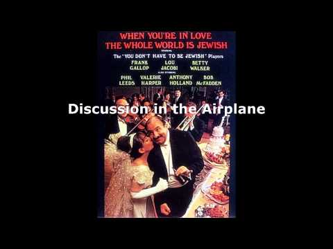 Discussion In The Airplane - When You're In Love The Whole World Is Jewish