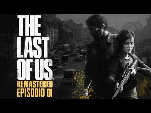 The Last of Us Remastered - PS4 - Cuando no tienes nada que perder EP 1