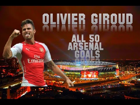 Olivier Giroud All 50 Goals for Arsenal FC | TheArsenalGuy