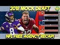 2018 MOCK DRAFT! NFL FREE AGENCY RECAP AND REVIEW! | 2018 NFL FREE AGENCY