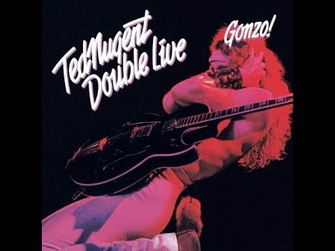 Ted Nugent - Double Live Gonzo! (1978) - Full Album