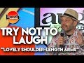 Try Not to Laugh | Lovely Shoulder Length Arms | Laugh Factory Stand Up Comedy