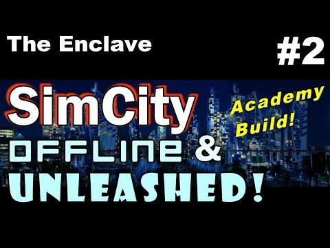 SimCity OAU Academy Build #2 ►The Enclave◀ SimCity 5 (2013) With Mods