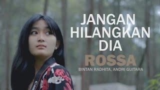 download lagu Rossa - Jangan Hilangkan Dia Bintan Radhita, Andri Guitara gratis