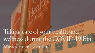 Taking care of your health and wellness during the COVID-19 Era