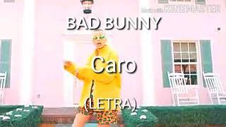 BAD BUNNY   CARO ( Letra)