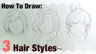 |How To Draw| 3 Manga Girl Hairstyles!