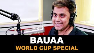 Bauaa | Cricket World Cup Special | Baua | #CWC19