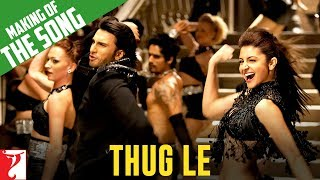 Making of the song - Thug Le | Ladies vs Ricky Bahl | Ranveer Singh | Anushka Sharma