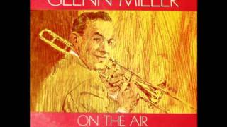 Glenn Miller And His Orchestra Oh Baby