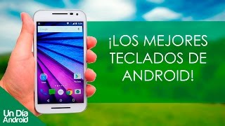 ¡Top de super-teclados para tú Android!