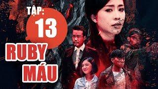 Ruby Máu - Tập 13 | Phim hình sự Việt Nam hay nhất 2019 | ANTV