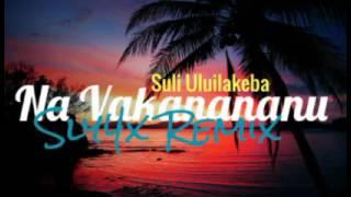 Sly4x Remix - Na Vakanananu ft. Suli Uluilakeba