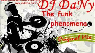 DJ DaNy - The funk phenomena (Original Mix) 2011