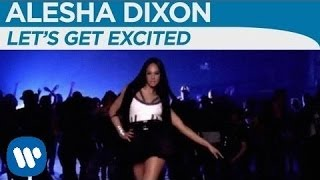 Alesha Dixon - Lets Get Excited [OFFICIAL MUSIC VIDEO]