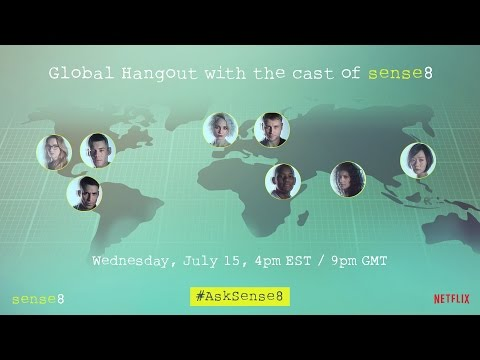 Global Hangout with the cast of Sense8