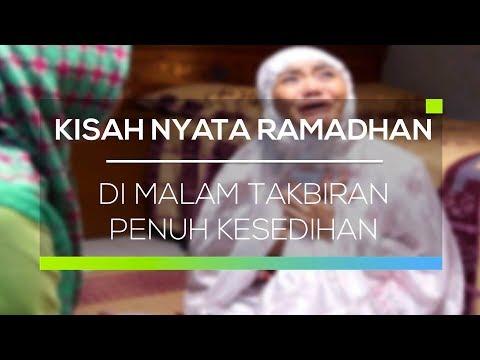 Kisah Nyata Ramadhan - Di Malam Takbiran Penuh Kesedihan