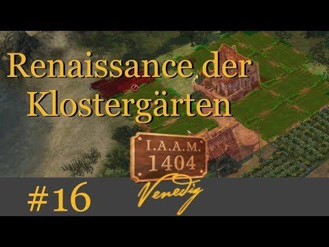 Renaissance der Klostergärten - Let's Play Anno 1404 Venedig IAAM #16 [Deutsch | German]