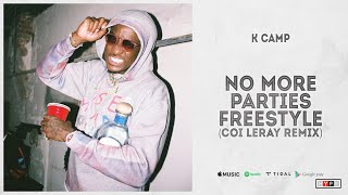 K Camp - No More Parties Freestyle Coi Leray Remix