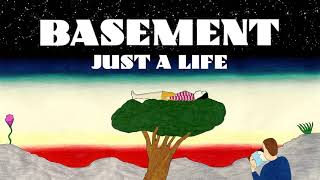 Basement: Just A Life (Official Audio)