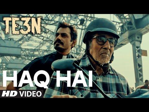 HAQ HAI Video Song | TE3N | Amitabh Bachchan, Nawazuddin Siddiqui, Vidya Balan | T-Series