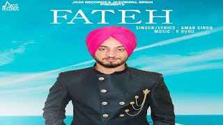 Fateh | (Full Song) | Amar Singh| New Punjabi Songs 2018 | Latest Punjabi Songs 2018 | Jass Records