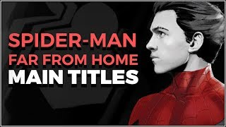 Spider-Man: Far From Home - Main Titles (Sam Raimi's Spider-Man 2 Style)