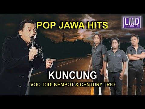 KUNCUNG - CENTURY TRIO Ft. DIDI KEMPOT