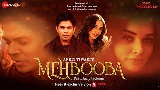 Mehbooba - Official Music Video | Ankit Tiwari | Amy Jackson