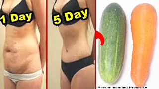 How to Lose Belly Fat with Cucumber Carrot in Just 5 Days No Strict Diet No Workout Weight Loss Tips