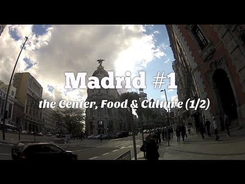 Madrid: the Center, Food & Culture part 1/2 (Travel Video Blog 017)
