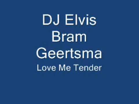 DJ Elvis ( Bram Geertsma ) - Love me tender