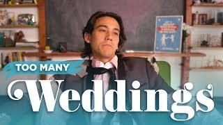 Too Many Weddings