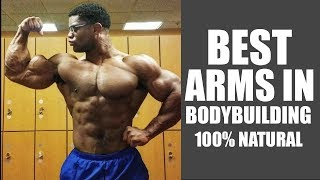 100% Natural- Best arms in bodybuilding