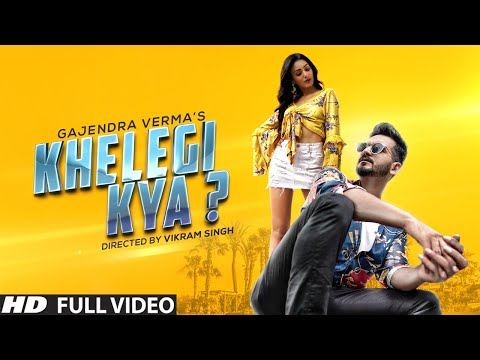 Download Lagu  Gajendra Verma | Khelegi Kya | New Hindi Songs 2019 | Latest Hindi Songs 2019 Mp3 Free