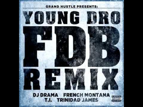 Young Dro - FDB (Fuck Dat Bitch) (Remix) (Feat. B.o.B, Wale, T.I. Trinidad James)