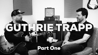 Guthrie Trapp | Truetone Lounge |  Part One