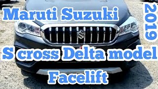 Maruti Suzuki S-CROSS Delta 2019 Facelift  real review interior and exterior features and price