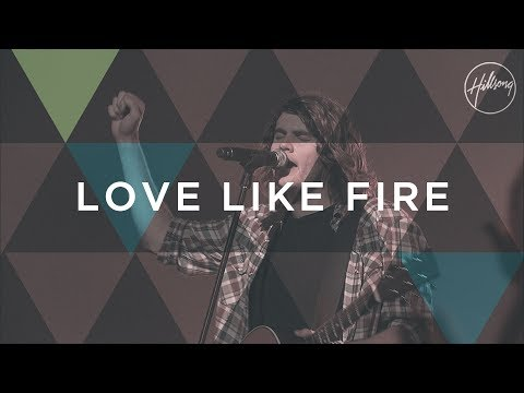 Hillsongs - Love Like Fire