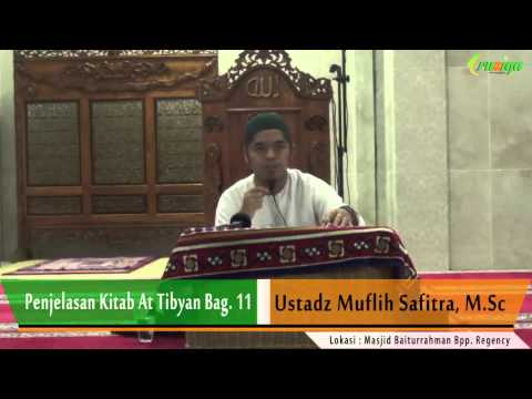 Ust. Muflih Safitra - Penjelasan Kitab At Tibyan Bag. 11